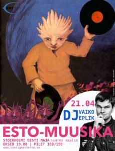 DJ Vaiko Eplik & Esto-Muusika @ Stockholmi Eesti Maja